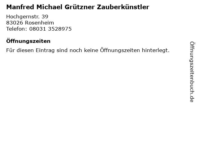 Manfred Michael Grützner Zauberkünstler in Rosenheim: Adresse und Öffnungszeiten