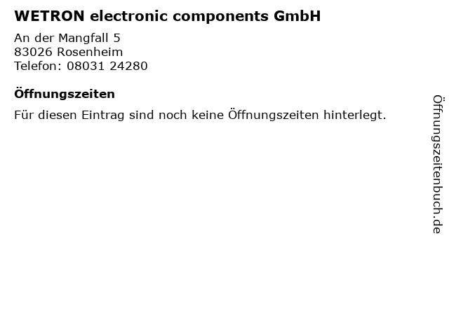 WETRON electronic components GmbH in Rosenheim: Adresse und Öffnungszeiten