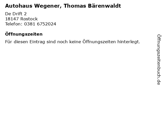 Autohaus Wegener, Thomas Bärenwaldt in Rostock: Adresse und Öffnungszeiten