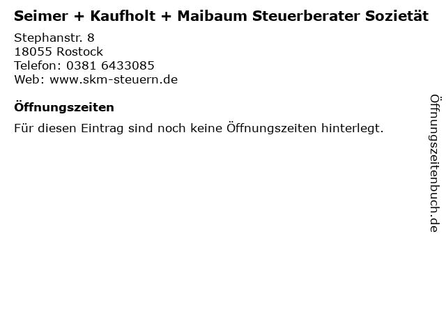 Seimer + Kaufholt + Maibaum Steuerberater Sozietät in Rostock: Adresse und Öffnungszeiten