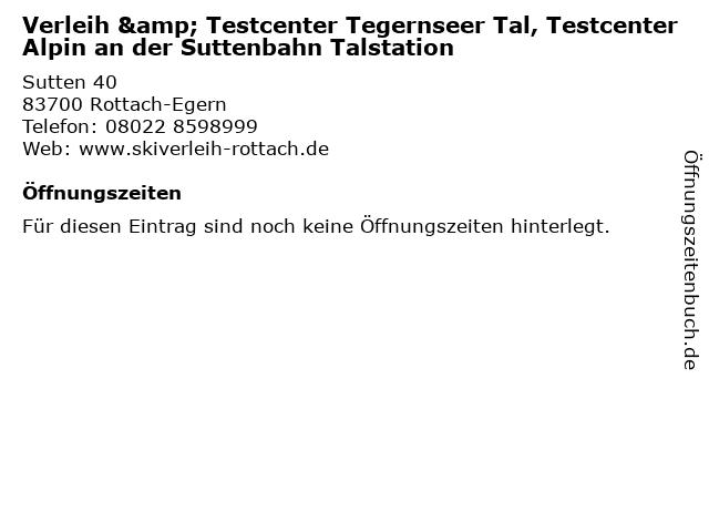 Verleih & Testcenter Tegernseer Tal, Testcenter Alpin an der Suttenbahn Talstation in Rottach-Egern: Adresse und Öffnungszeiten