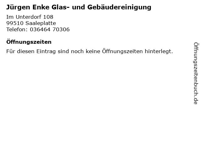 Jürgen Enke Glas- und Gebäudereinigung in Saaleplatte: Adresse und Öffnungszeiten