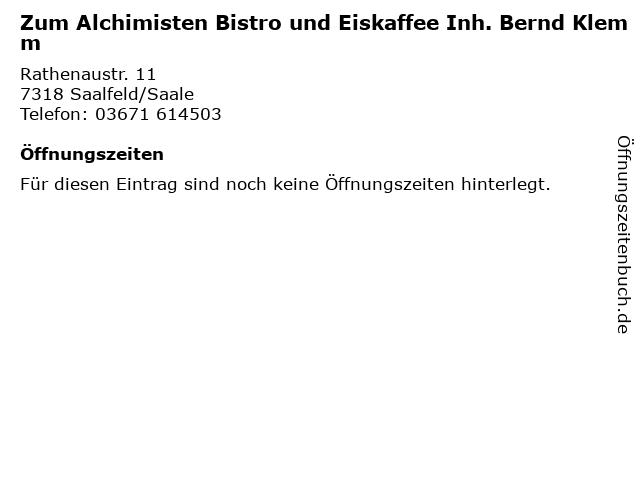 Zum Alchimisten Bistro und Eiskaffee Inh. Bernd Klemm in Saalfeld/Saale: Adresse und Öffnungszeiten