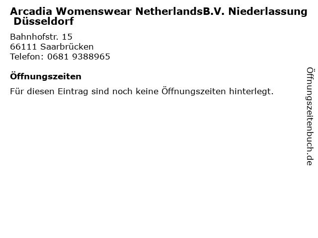 Arcadia Womenswear NetherlandsB.V. Niederlassung Düsseldorf in Saarbrücken: Adresse und Öffnungszeiten