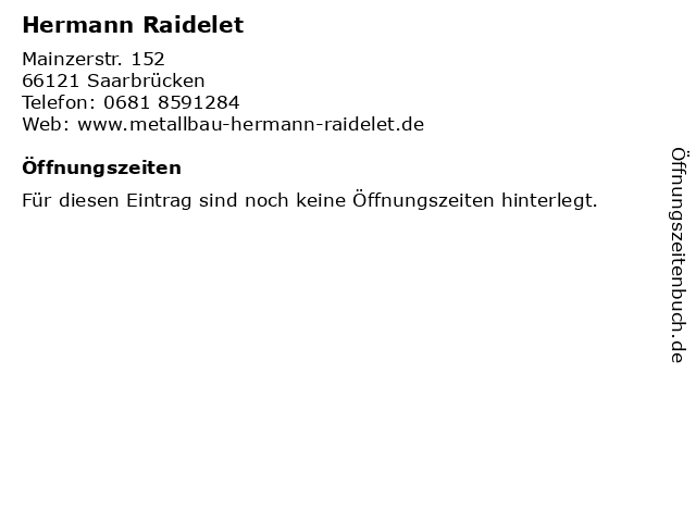 Hermann Raidelet in Saarbrücken: Adresse und Öffnungszeiten