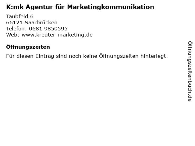 K:mk Agentur für Marketingkommunikation in Saarbrücken: Adresse und Öffnungszeiten