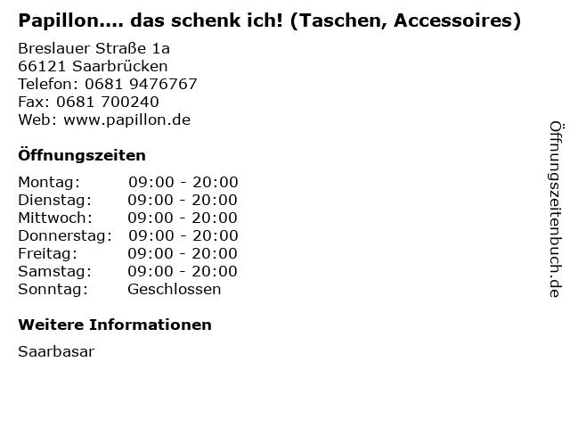 Papillon.... das schenk ich! (Taschen, Accessoires) in Saarbrücken: Adresse und Öffnungszeiten