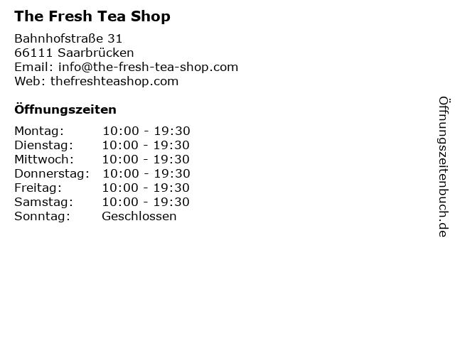 The Fresh Tea Shop in Saarbrücken: Adresse und Öffnungszeiten