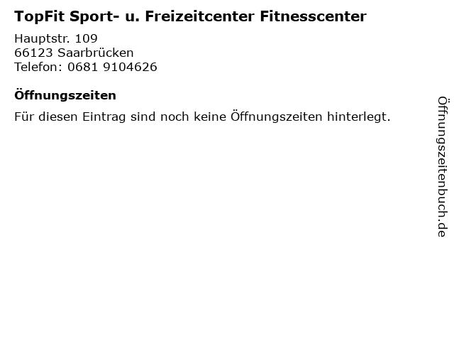 TopFit Sport- u. Freizeitcenter Fitnesscenter in Saarbrücken: Adresse und Öffnungszeiten
