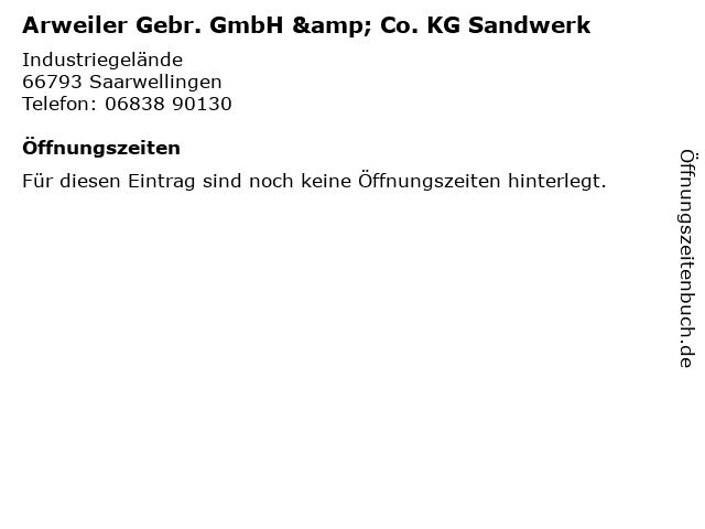 Arweiler Gebr. GmbH & Co. KG Sandwerk in Saarwellingen: Adresse und Öffnungszeiten
