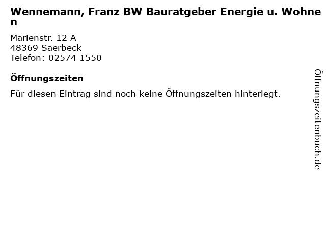 Wennemann, Franz BW Bauratgeber Energie u. Wohnen in Saerbeck: Adresse und Öffnungszeiten
