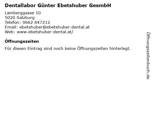 Dentallabor Günter Ebetshuber GesmbH in Salzburg: Adresse und Öffnungszeiten