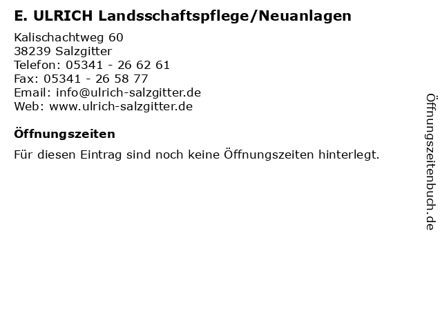E. ULRICH Landsschaftspflege/Neuanlagen in Salzgitter: Adresse und Öffnungszeiten