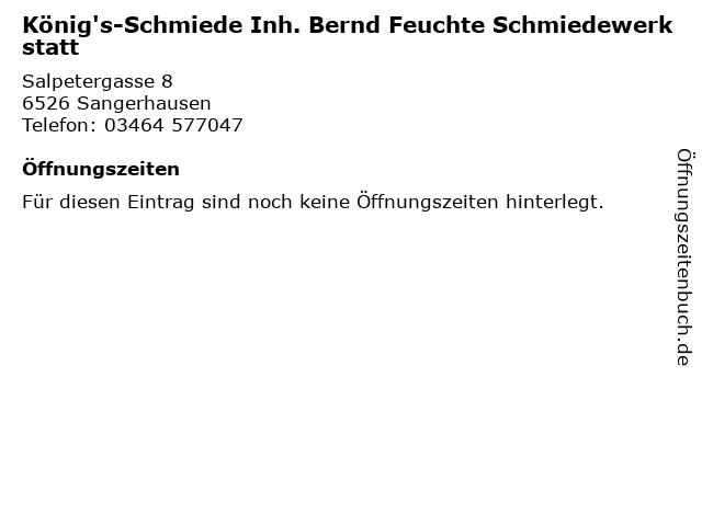 König's-Schmiede Inh. Bernd Feuchte Schmiedewerkstatt in Sangerhausen: Adresse und Öffnungszeiten