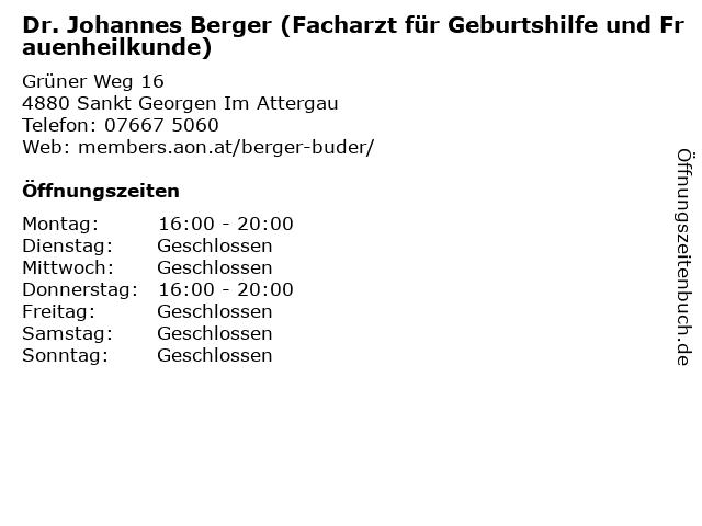 Dr. Johannes Berger (Facharzt für Geburtshilfe und Frauenheilkunde) in Sankt Georgen Im Attergau: Adresse und Öffnungszeiten