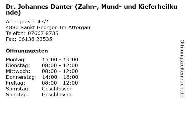 Dr. Johannes Danter (Zahn-, Mund- und Kieferheilkunde) in Sankt Georgen Im Attergau: Adresse und Öffnungszeiten