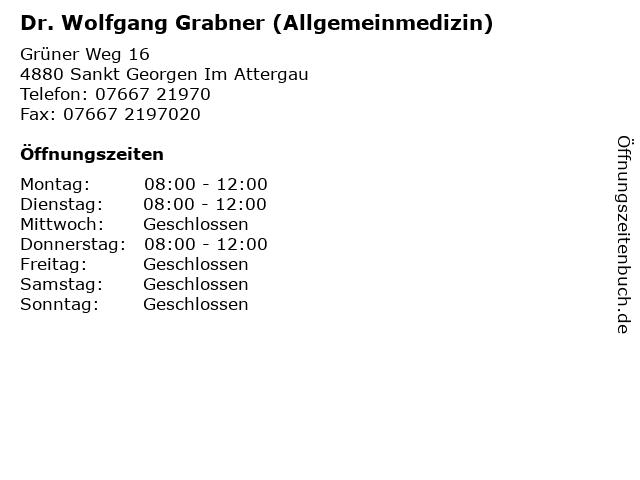 Dr. Wolfgang Grabner (Allgemeinmedizin) in Sankt Georgen Im Attergau: Adresse und Öffnungszeiten
