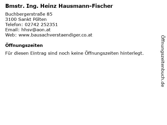 Bmstr. Ing. Heinz Hausmann-Fischer in Sankt Pölten: Adresse und Öffnungszeiten