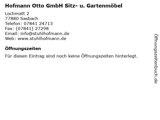 Hofmann Otto GmbH Sitz- u. Gartenmöbel in Sasbach: Adresse und Öffnungszeiten