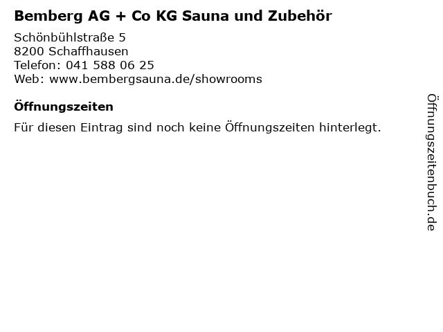 Bemberg AG + Co KG Sauna und Zubehör in Schaffhausen: Adresse und Öffnungszeiten