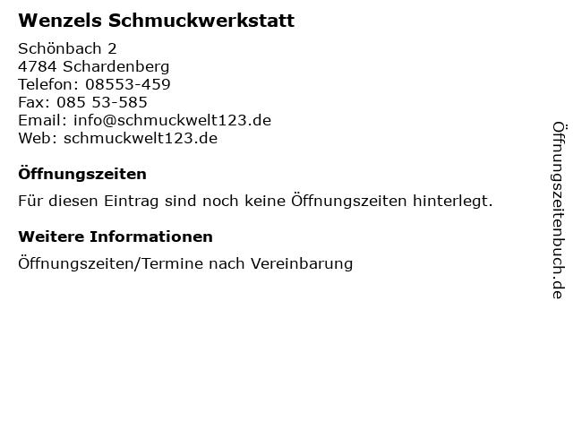 Wenzels Schmuckwerkstatt in Schardenberg: Adresse und Öffnungszeiten