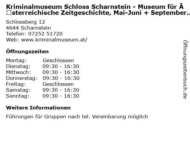 Kriminalmuseum Schloss Scharnstein - Museum für Österreichische Zeitgeschichte, Mai-Juni + September-0ktober in Scharnstein: Adresse und Öffnungszeiten