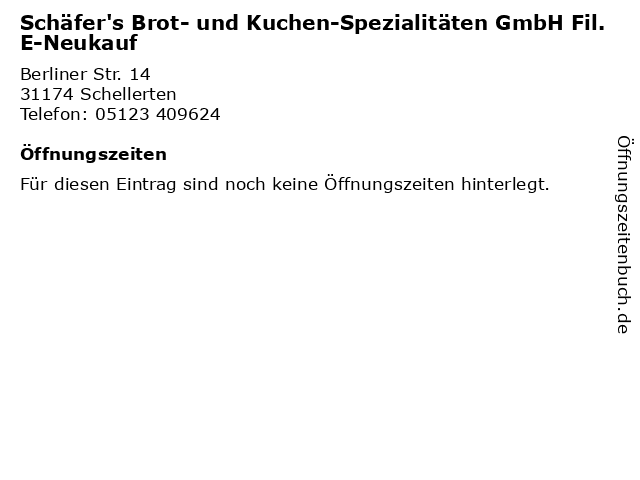 Schäfer's Brot- und Kuchen-Spezialitäten GmbH Fil. E-Neukauf in Schellerten: Adresse und Öffnungszeiten