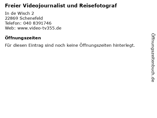Freier Videojournalist und Reisefotograf in Schenefeld: Adresse und Öffnungszeiten