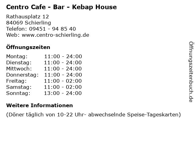Centro Cafe - Bar - Kebap House in Schierling: Adresse und Öffnungszeiten