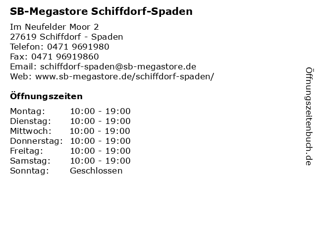ᐅ öffnungszeiten Sb Megastore Schiffdorf Spaden Im Neufelder