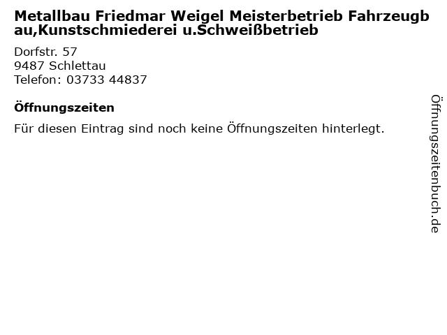 Metallbau Friedmar Weigel Meisterbetrieb Fahrzeugbau,Kunstschmiederei u.Schweißbetrieb in Schlettau: Adresse und Öffnungszeiten