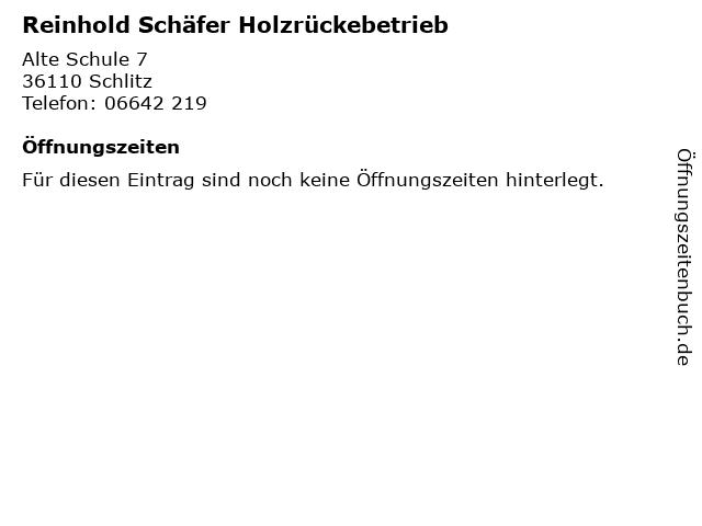 Reinhold Schäfer Holzrückebetrieb in Schlitz: Adresse und Öffnungszeiten