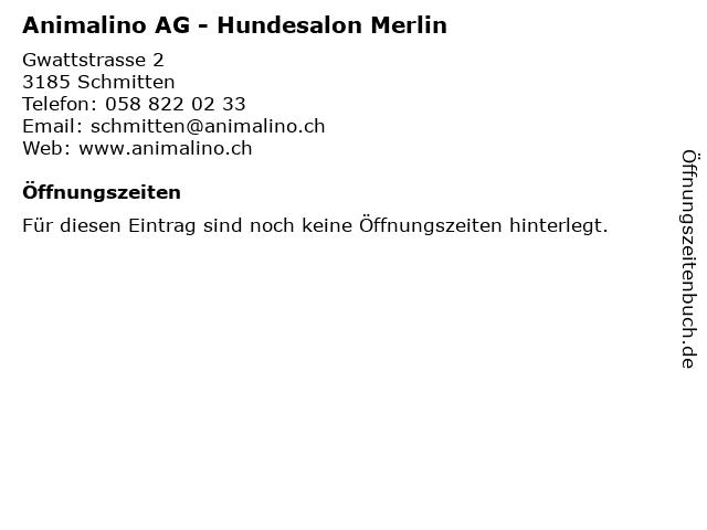 Animalino AG - Hundesalon Merlin in Schmitten: Adresse und Öffnungszeiten