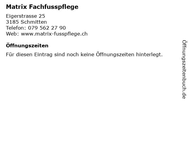 Matrix Fachfusspflege in Schmitten: Adresse und Öffnungszeiten
