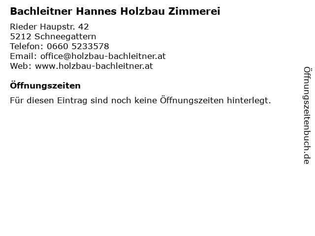 Bachleitner Hannes Holzbau Zimmerei in Schneegattern: Adresse und Öffnungszeiten