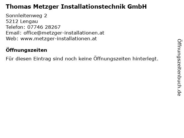 Thomas Metzger Installationstechnik GmbH in Schneegattern: Adresse und Öffnungszeiten
