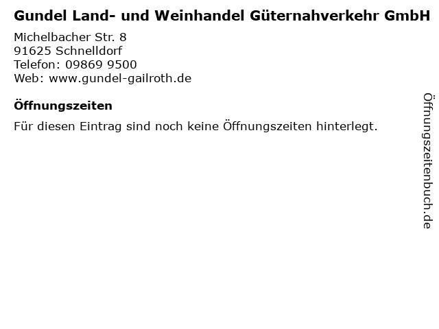 Gundel Land- und Weinhandel Güternahverkehr GmbH in Schnelldorf: Adresse und Öffnungszeiten