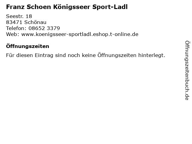 Franz Schoen Königsseer Sport-Ladl in Schönau: Adresse und Öffnungszeiten