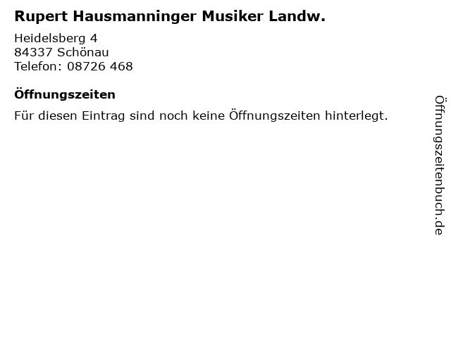 Rupert Hausmanninger Musiker Landw. in Schönau: Adresse und Öffnungszeiten