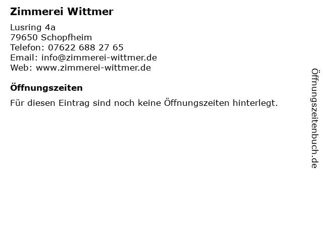 Zimmerei Wittmer in Schopfheim: Adresse und Öffnungszeiten