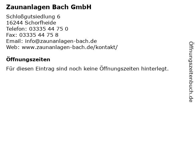 Zaunanlagen Bach GmbH in Schorfheide: Adresse und Öffnungszeiten