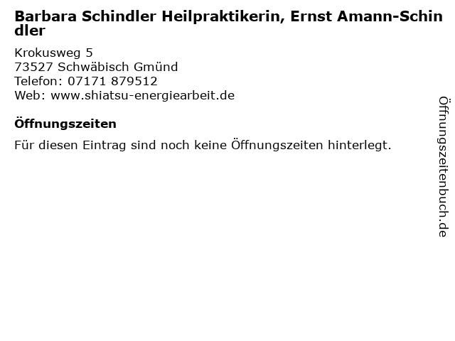 Barbara Schindler Heilpraktikerin, Ernst Amann-Schindler in Schwäbisch Gmünd: Adresse und Öffnungszeiten