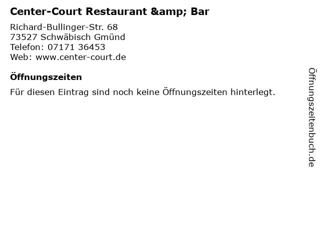 Center-Court Restaurant & Bar in Schwäbisch Gmünd: Adresse und Öffnungszeiten