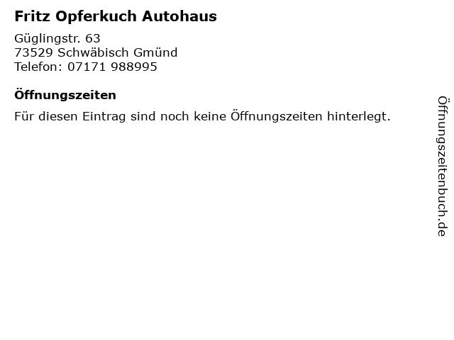 Fritz Opferkuch Autohaus in Schwäbisch Gmünd: Adresse und Öffnungszeiten