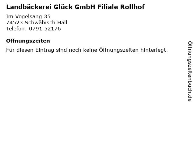 Landbäckerei Glück GmbH Filiale Rollhof in Schwäbisch Hall: Adresse und Öffnungszeiten
