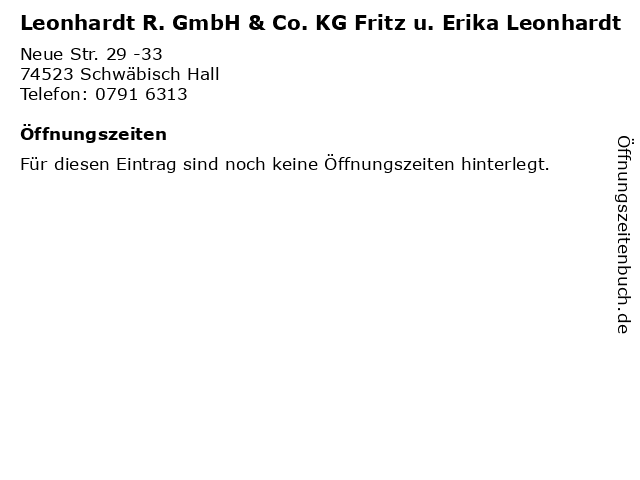 Leonhardt R. GmbH & Co. KG Fritz u. Erika Leonhardt in Schwäbisch Hall: Adresse und Öffnungszeiten