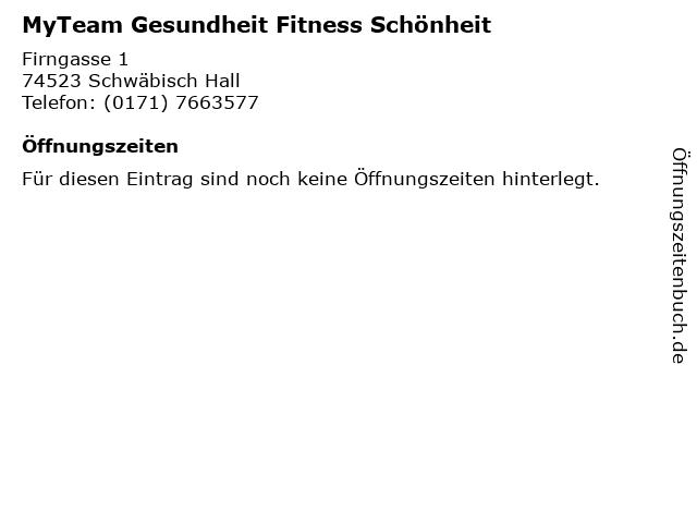 MyTeam Gesundheit Fitness Schönheit in Schwäbisch Hall: Adresse und Öffnungszeiten