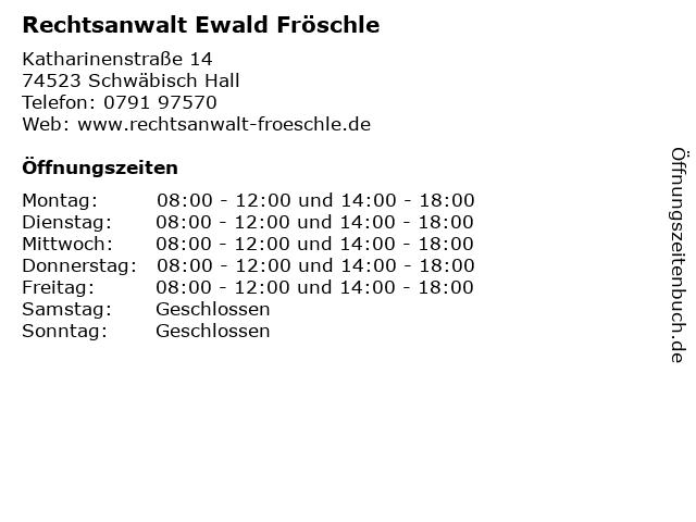Rechtsanwalt Ewald Fröschle in Schwäbisch Hall: Adresse und Öffnungszeiten