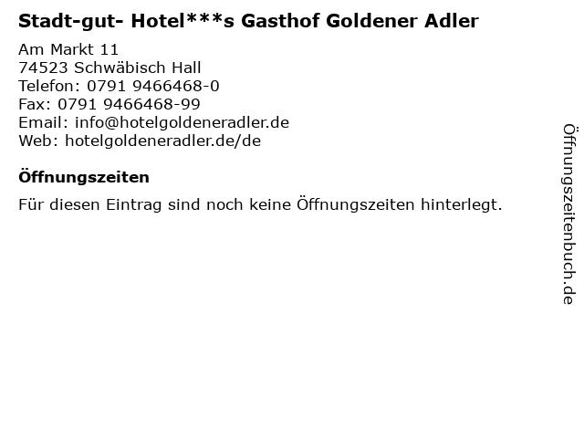 Stadt-gut- Hotel***s Gasthof Goldener Adler in Schwäbisch Hall: Adresse und Öffnungszeiten