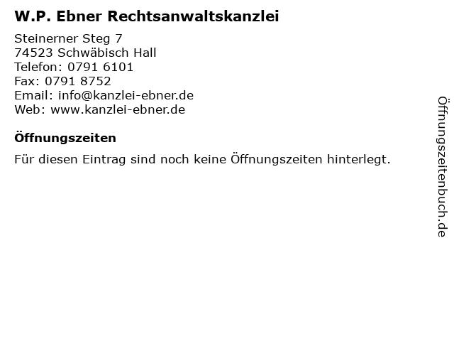 W.P. Ebner Rechtsanwaltskanzlei in Schwäbisch Hall: Adresse und Öffnungszeiten